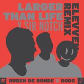 Larger Than Life (Elevven Remix)