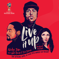 Live It Up (Official Song 2018 FIFA World Cup Russia) [feat. Will Smith & Era Istrefi]