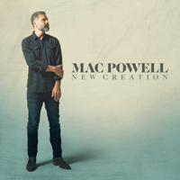 New Creation - Mac Powell Cover Art