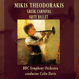 Suite Ballet Greek Carnival by Mikis Theodorakis, BBC Symphony Orchestra &  Sir Colin Davis