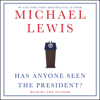 Michael Lewis - Has Anyone Seen the President? (Original Recording) artwork