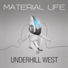 Material Life - EP - Underhill West