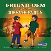 FRIEND DEM ~乗り込めREGGAE PARTY~