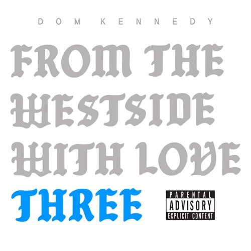DOM KENNEDY - From the Westside With Love Three [iTunes Plus AAC M4A]