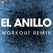 El Anillo (Extended Workout Remix) - Power Music Workout - Power Music Workout
