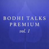 Bodhi Talks Premium, Vol. 1 (Live)