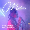 Milan - Not Another Mash-up 3