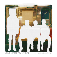 Album Leave Before You Love Me - Marshmello & Jonas Brothers