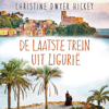 De laatste trein uit Ligurie - Christine Dwyer Hickey