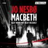 Macbeth: Blut wird mit Blut bezahlt - Jo Nesbø