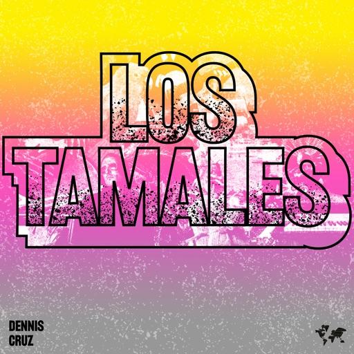 Los Tamales - Single by Dennis Cruz