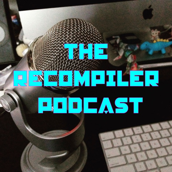 The Recompiler Podcast