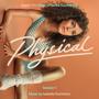Physical: Season 1 (Apple TV+ Original Series Soundtrack) - Isabella Summers