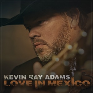 Kevin Ray Adams - Love in Mexico - Line Dance Music