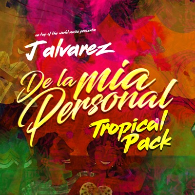 De la Mia Personal (Tropical Pack) - Single - J Alvarez