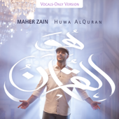 Huwa AlQuran (Vocal Version) - Maher Zain