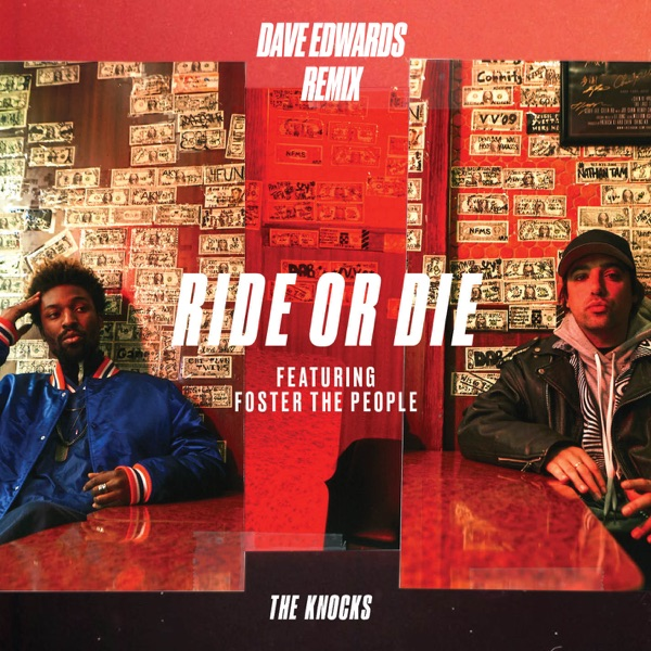Ride or Die (feat. Foster the People) [Dave Edwards Remix] - Single