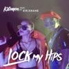 Lock My Hips (feat. Krishane) - Single