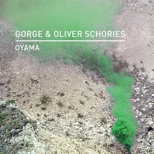 Oyama - Single by Oliver Schories & Gorge