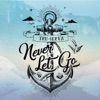 Never Let Go (Radio Edit) [feat. Jovonta Patton & Karah] - Single