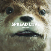 Spread Love (Paddington) [feat. DVNO]