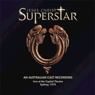 Jesus Christ Superstar (An Australian Cast Recording) [Live at the Capitol Theatre] - Andrew Lloyd Webber