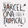 Suu & Carlos Sadness - Barcelona Tropical portada