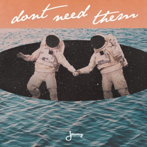 Jawny BadLuck - Don't Need Them