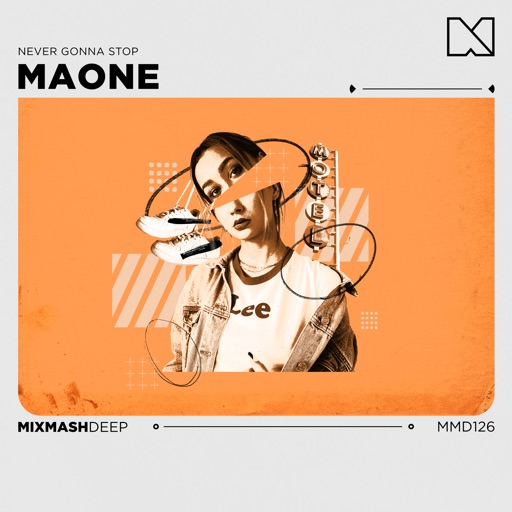 Never Gonna Stop - Single by Maone & Mixmash Deep