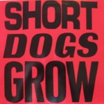 Short Dogs Grow - Don Juan