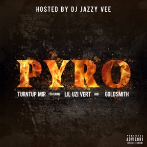 Pyro (feat. Lil Uzi Vert & Goldsmith) - Single Mp3 Download