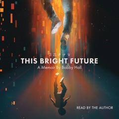 This Bright Future (Unabridged)