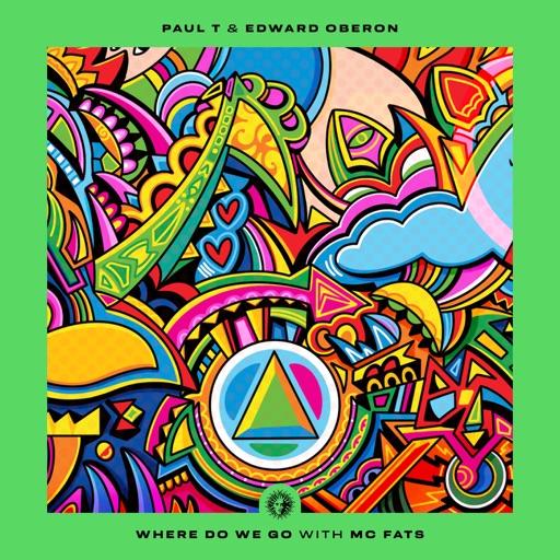 Where Do We Go - Single by Paul T & Edward Oberon & MC Fats