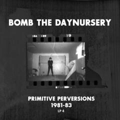 Primitive Perversions 1981-1983, Vol. 4 - EP