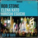 Rob Stone - Come Back Baby (feat. Elena Kato & Hiroshi Eguchi)