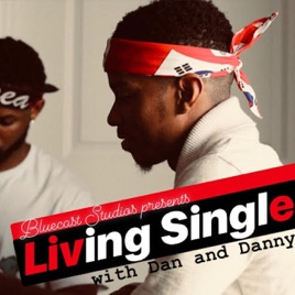Living Single W/ Dan & Danny™: Season 2 Episode 8: