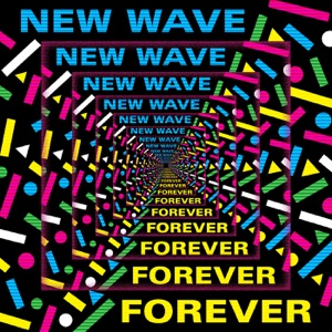 New Wave Forever