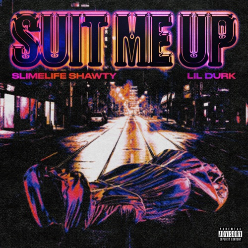 Slimelife Shawty & Lil Durk - Suit Me Up - Single [iTunes Plus AAC M4A]