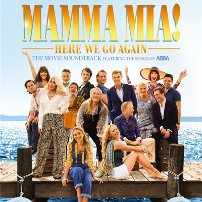 Mamma Mia! Here We Go Again (Original Motion Picture Soundtrack) MP3 Download