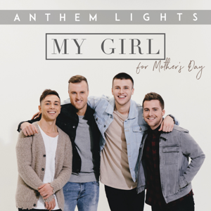 Anthem Lights - My Girl (For Mothers Day)