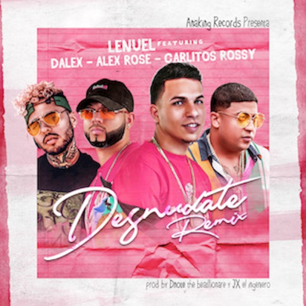 Desnúdate Remix (feat. Dalex, Alex Rose & Carlitos Rossy) - Single