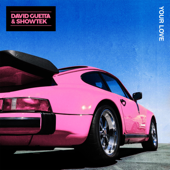 Your Love - David Guetta & Showtek