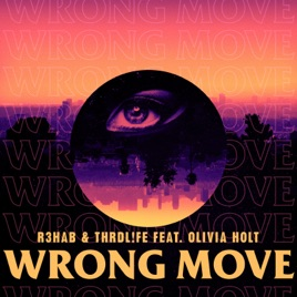 R3HAB & THRDL!FE – Wrong Move (feat. Olivia Holt) – Single [iTunes Plus M4A] | iplusall.4fullz.com