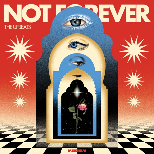 Not Forever by The Upbeats