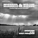 Michael McDonald & Willie Nelson - Dreams of the San Joaquin (feat. David Hidalgo)