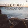 Deep House Relaxation