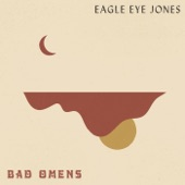 Eagle Eye Jones - Bad Omens