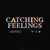 Catching Feelings (feat. Phony Ppl) artwork