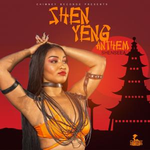 Shenseea - Shen Yeng Anthem