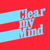 Clear My Mind (Extended Mix) artwork